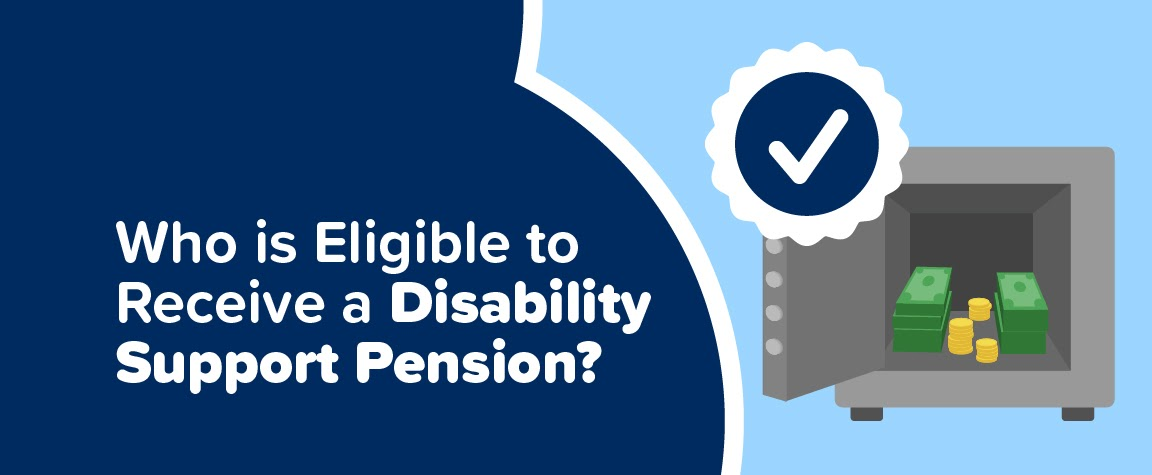 Who is Eligible to Receive a Disability Support Pension?
