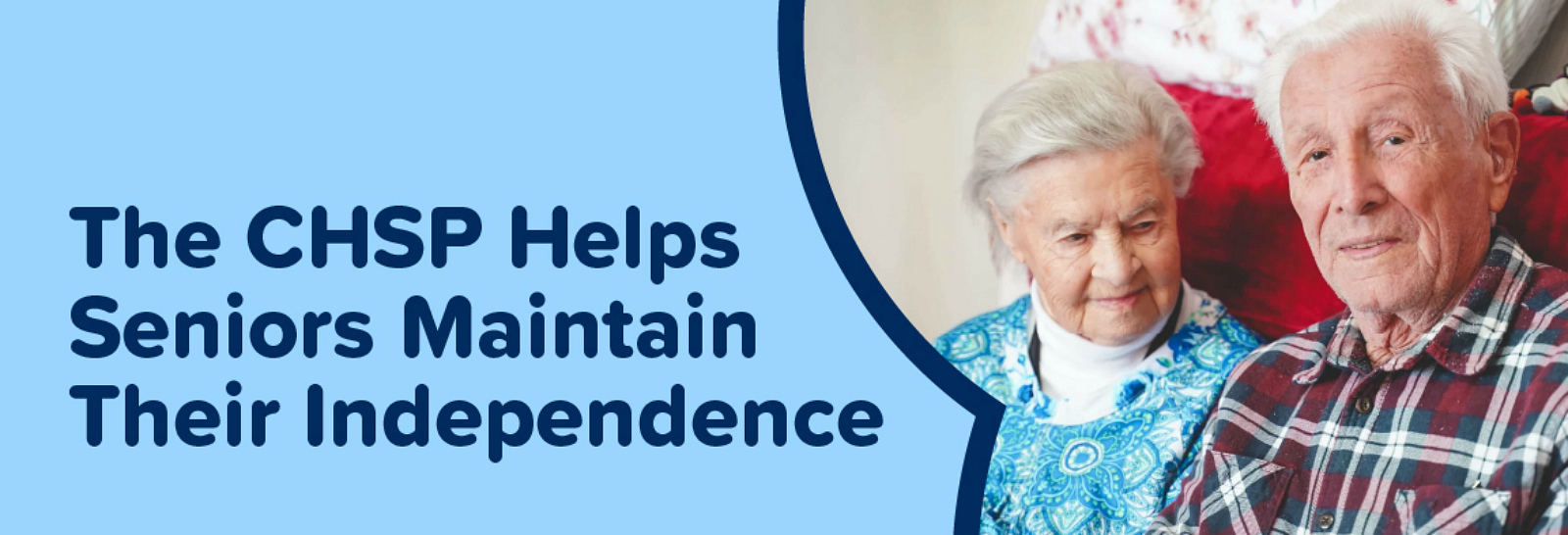 What is the CHSP? It helps seniors maintain their independence