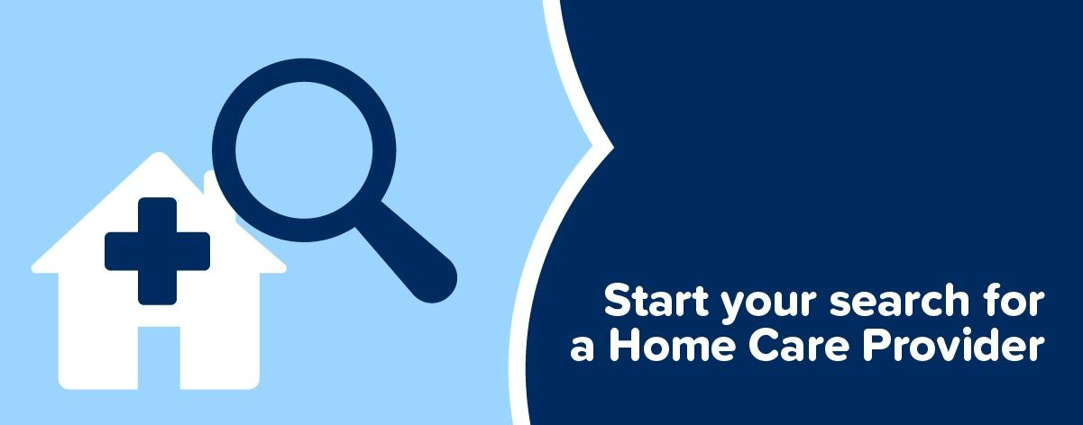 Start your search for a Home Care provider