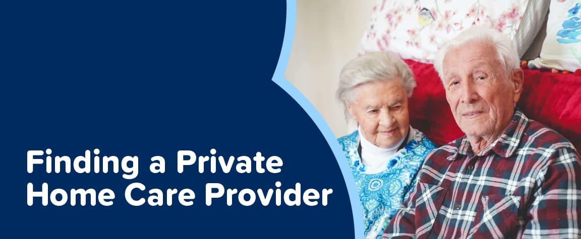 Finding a private home care provider
