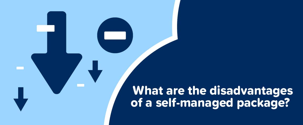 What are the disadvantages of a self-managed package?
