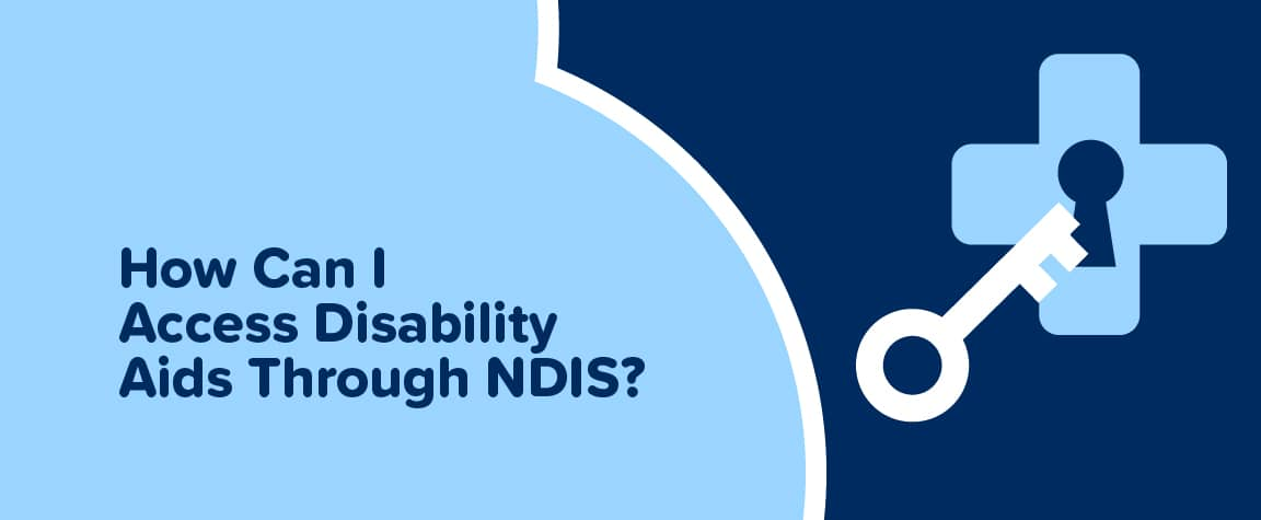 How Can I Access Disability Aids Through NDIS?