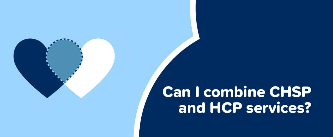 Can I combine CHSP and HCP services?