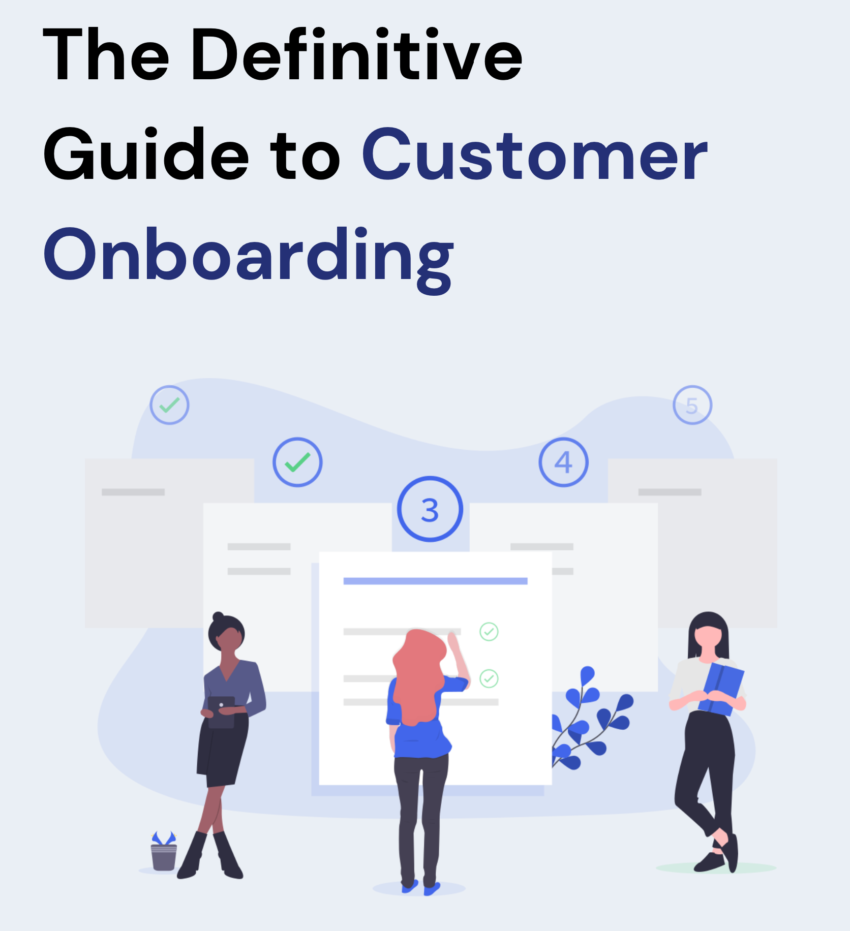 The Definitive Guide To Customer Onboarding
