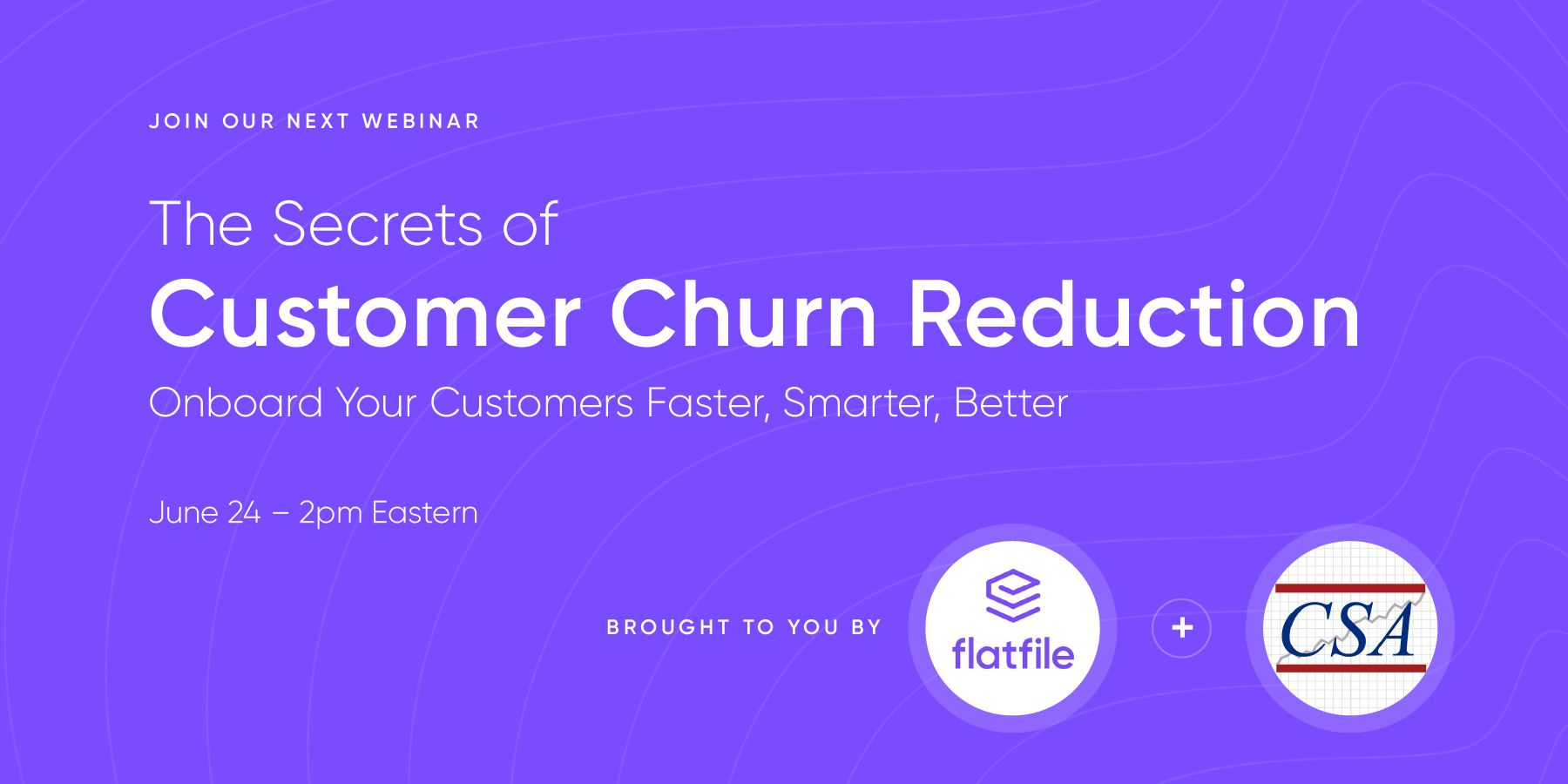 The Secrets of Customer Churn Reduction: Onboarding your Customers Faster, Smarter, Better