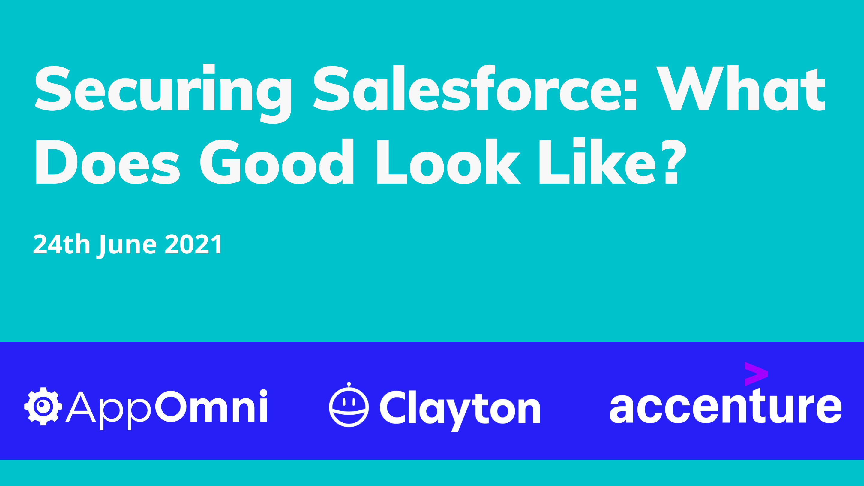 Securing Salesforce: What Does Good Look Like?