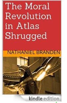 nathaniel branden moral revolution atlas shrugged