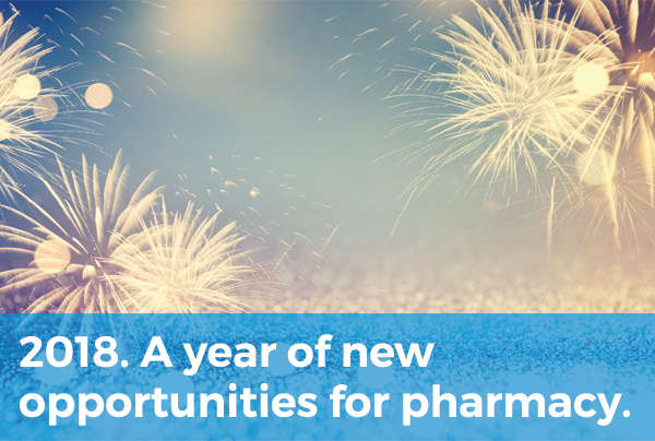 2018: A Year of New Opportunities for Pharmacy