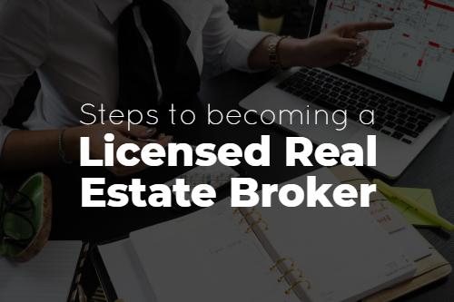 Steps to Become a Licensed Real Estate Broker