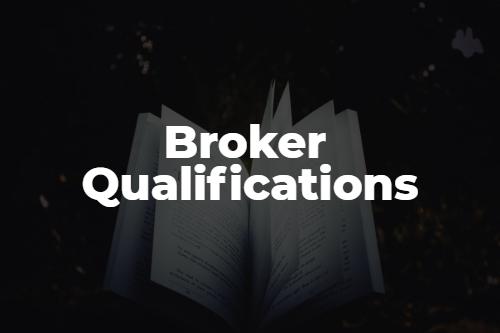 Broker Qualifications