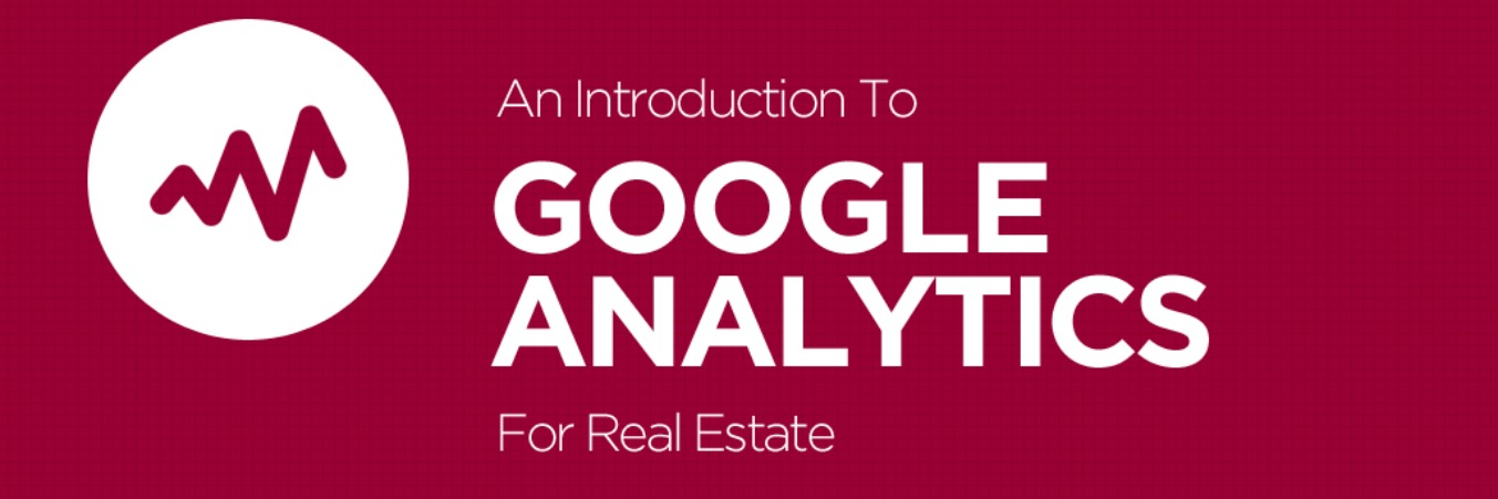 An Introduction to Google Analytics for Real Estate