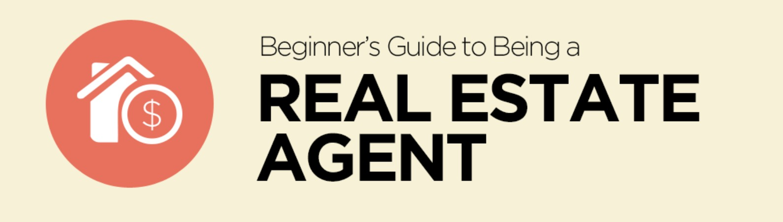 The Beginner's Guide to Being a Real Estate Agent