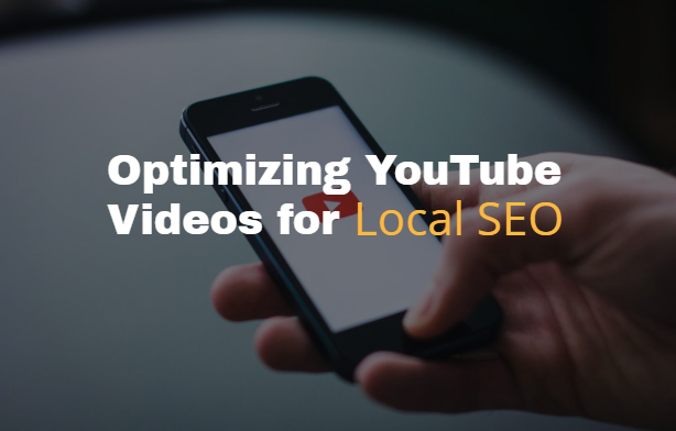 Optimizing YouTube Videos for Local SEO