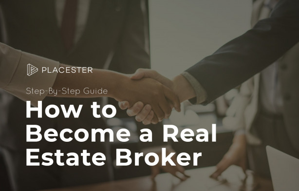 How to Become a Real Estate Broker [Step-By-Step Guide]