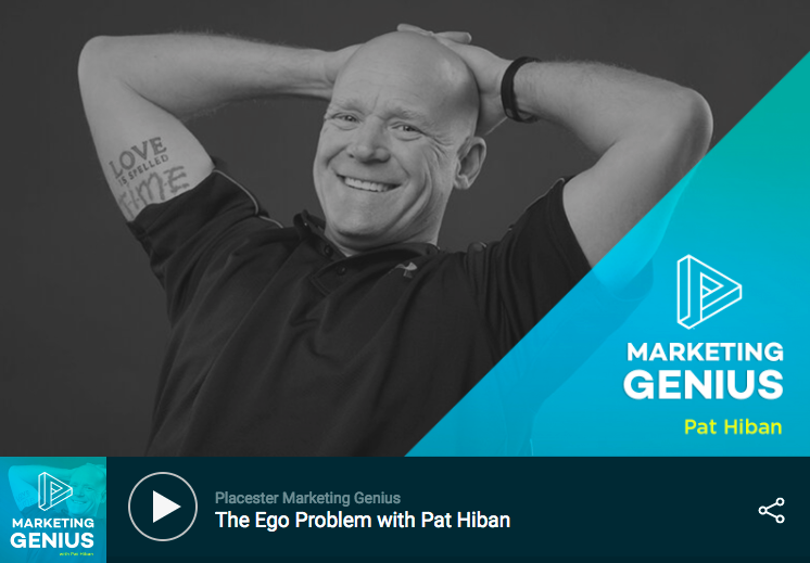 Marketing Genius: The Ego Problem with Pat Hiban