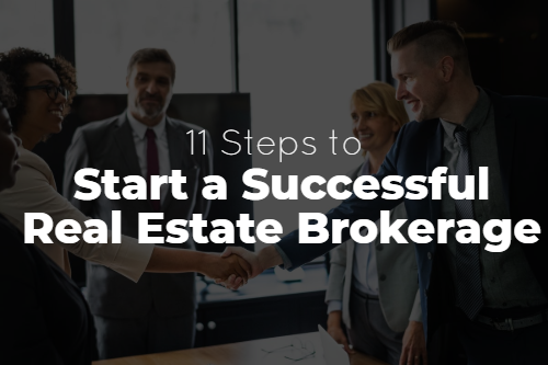 11 Steps to Start a Successful Real Estate Brokerage