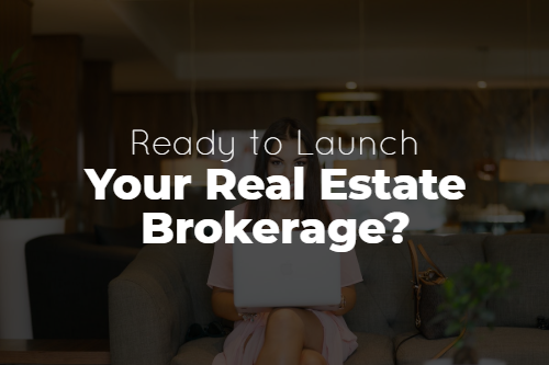 Ready to Launch Your Real Estate Brokerage?