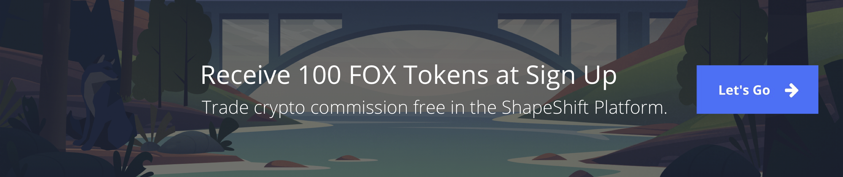 Sign up today to get 100 FOX Tokens, commission free trading, and access a powerful platform that will fit any of your crypto needs.