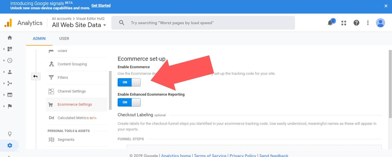 "Toggle the ""Enable Ecommerce"" and ""Enable Enhanced Ecommerce Reporting"" options to ""On"""