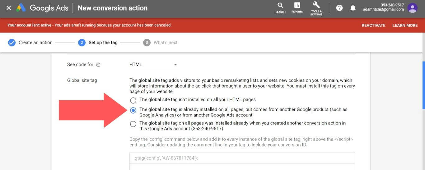 "Select ""The global site tag is already installed on all pages, but comes from another Google product (such as Google Analytics) or from another Google Ads account"""