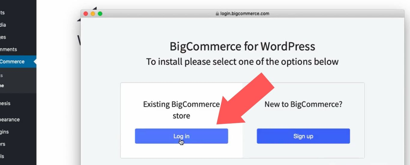 """Under """"Existing BigCommerce Store"""", select """"Log In"""""""