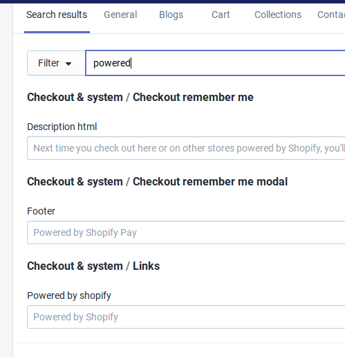 """Type """"powered"""" into the filter search box to find all instances of """"Powered by Shopify"""" in your footers"""