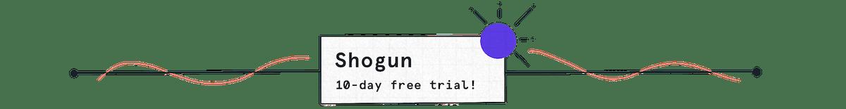 shogun 10-day free trial image
