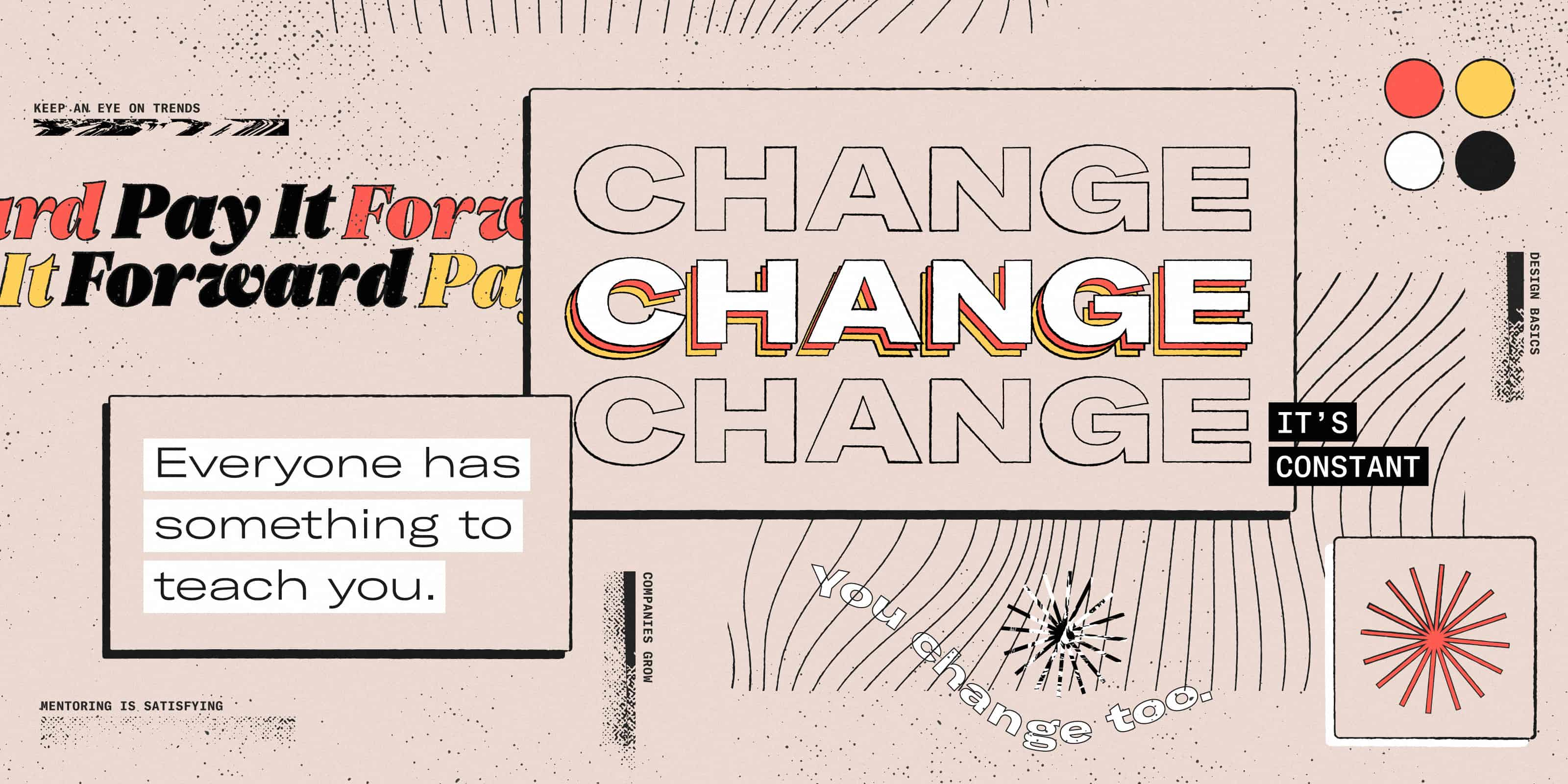 Expect change in your design career. Choose growth.