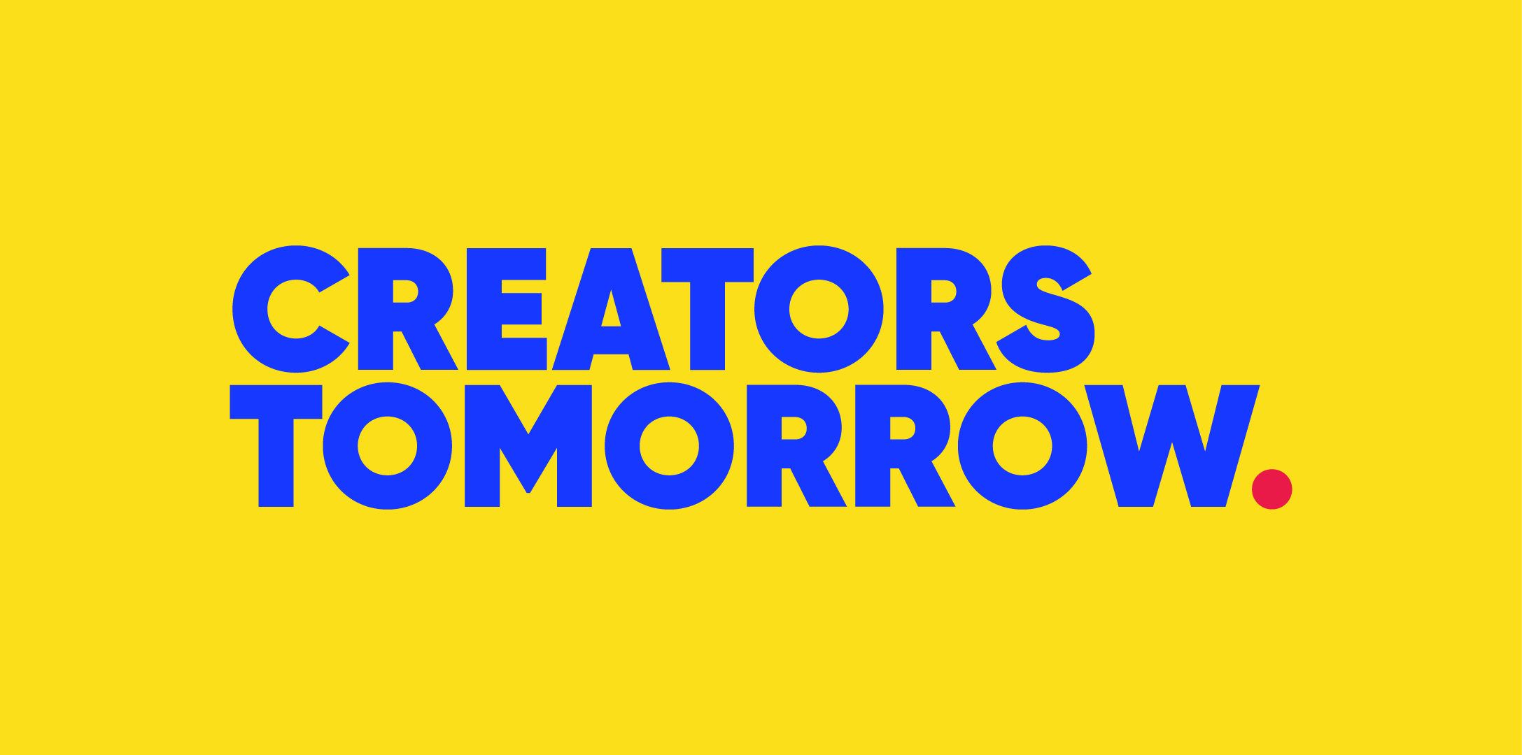Creators tomorrow.