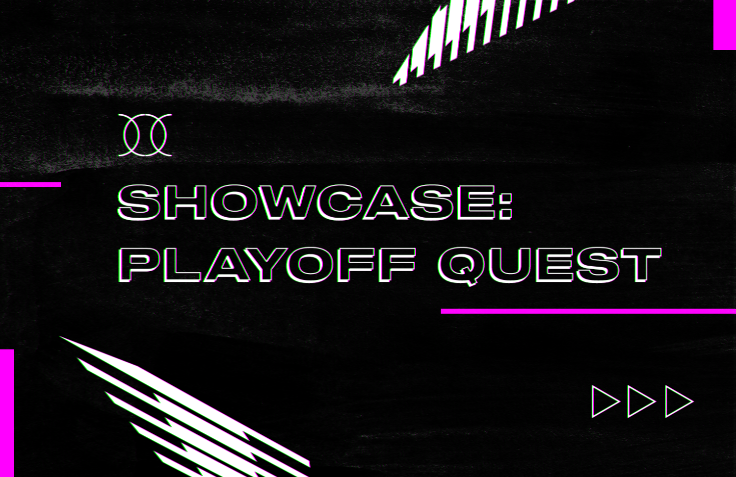 Showcase Playoff Quest is here!