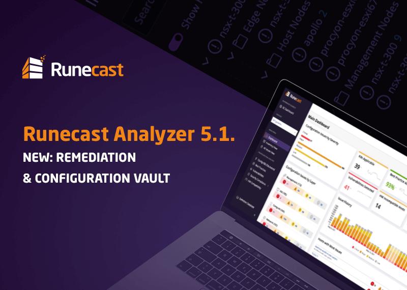 Runecast Analyzer 5.1  introduces config vault and remediation - blog post