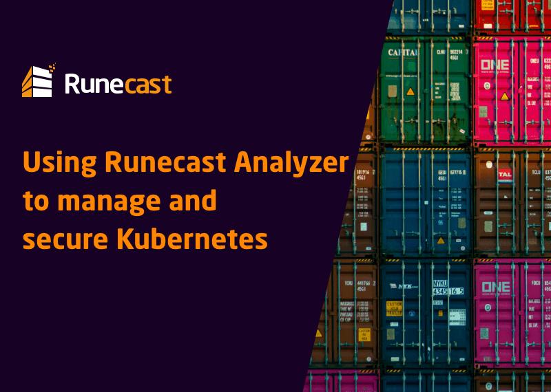 Using Runecast Analyzer to manage and secure Kubernetes