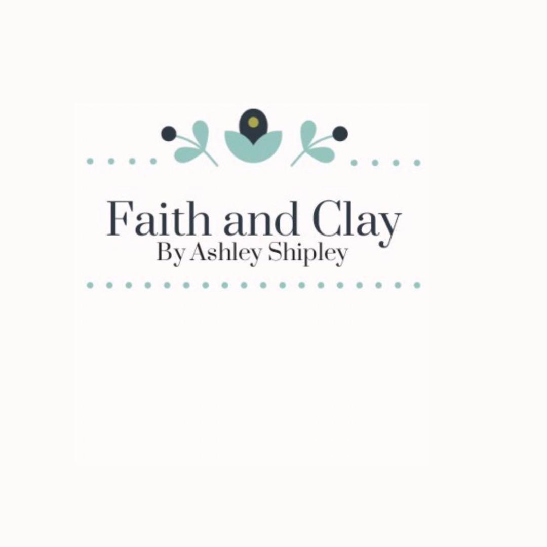 Faith and Clay By Ashley Shipley