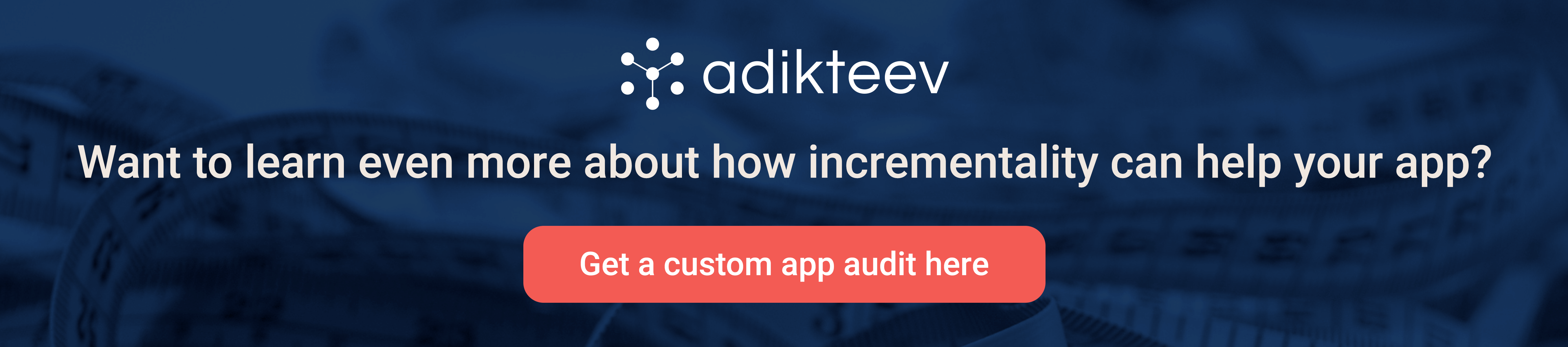 Adikteev logo on a blue background. Text reads: Want to learn more about how incrementality can help your app? Get a custom app audit here.