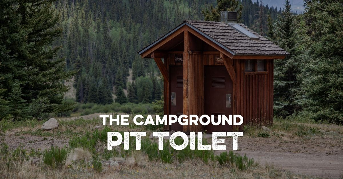 The Campground Pit Toilet