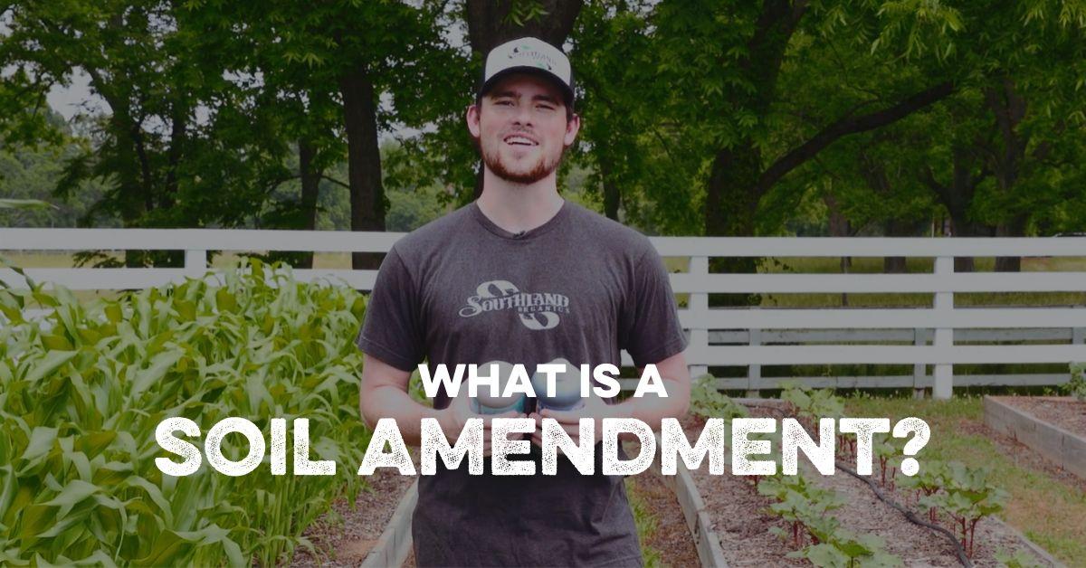 What is a Soil Amendment?