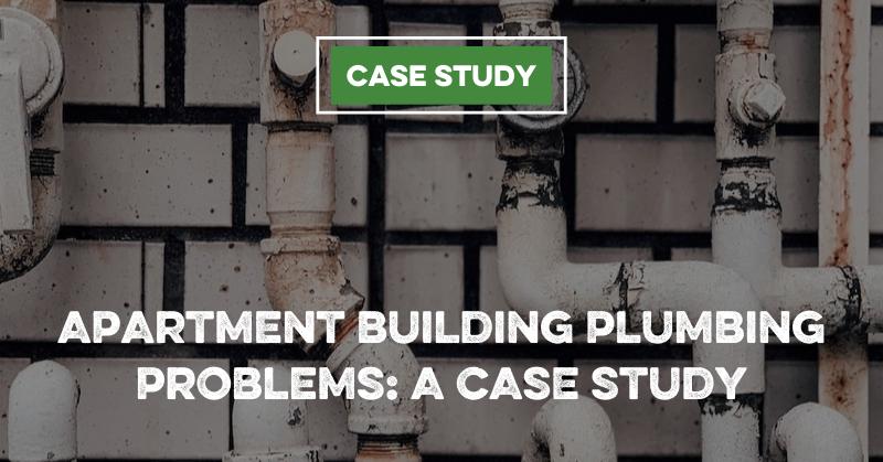Apartment Building Plumbing Problems: A Case Study