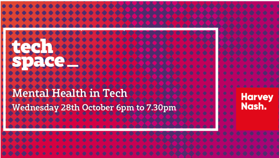 Event Recording- Mental Health within the Tech Industry