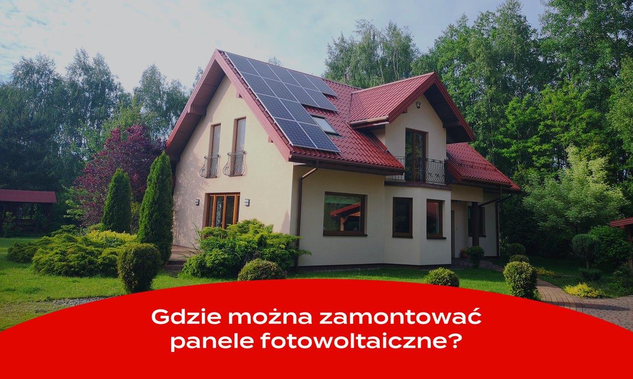 Gdzie można zamontować panele fotowoltaiczne?
