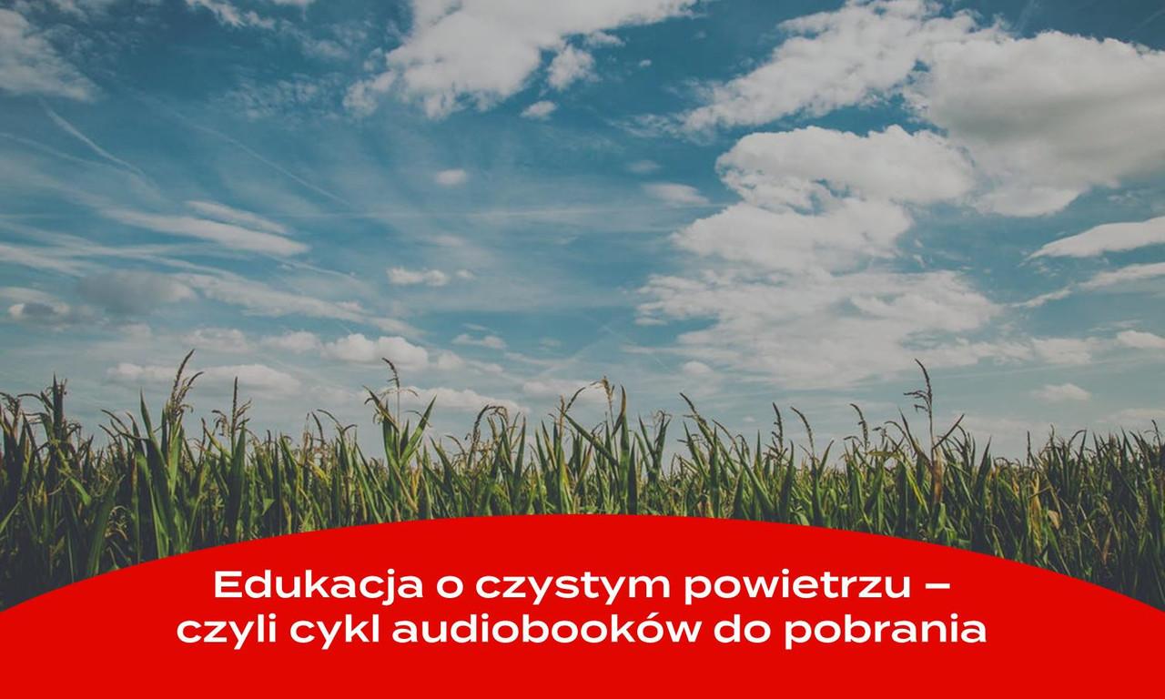 Edukacja o czystym powietrzu – czyli cykl audiobooków do pobrania