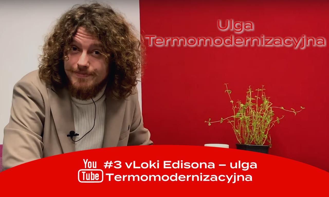 #3 vLoki Edisona: ulga termomodernizacyjna