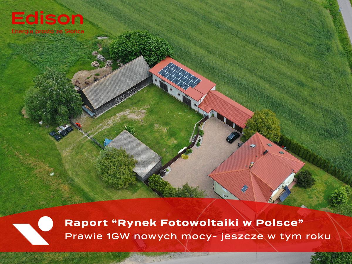 """Raport """"Rynek Fotowoltaiki w Polsce"""" - Prawie 1 GW nowych mocy – jeszcze w tym roku!"""