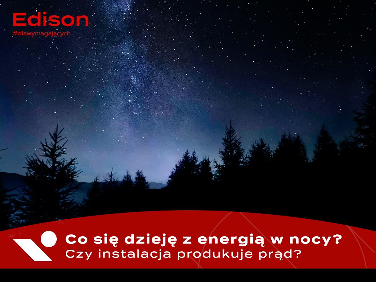 Co się dzieje z energią w nocy - czy panele produkują prąd?