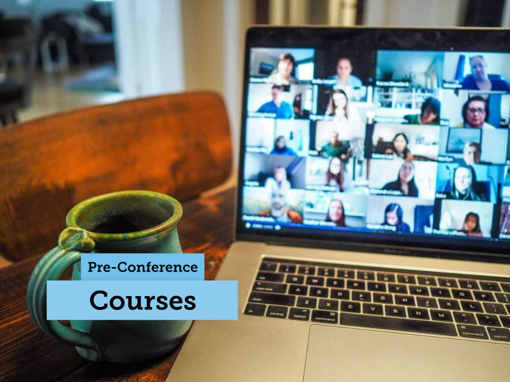 "Image of a laptop with Zoom open and the words ""Pre-Conference Courses"""