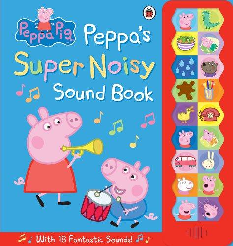 Cover of Peppa Pig's Super Noisy Sound Book: Pepper pig and her brother are playing instruments against a blue background, and there is a banner of icons showing the different sounds you can hear in the book down the right-hand side.