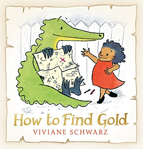 Cover of How To Find Gold: a crocodile is holding a map, while a young girl in a red dress is looking at it excitedly.
