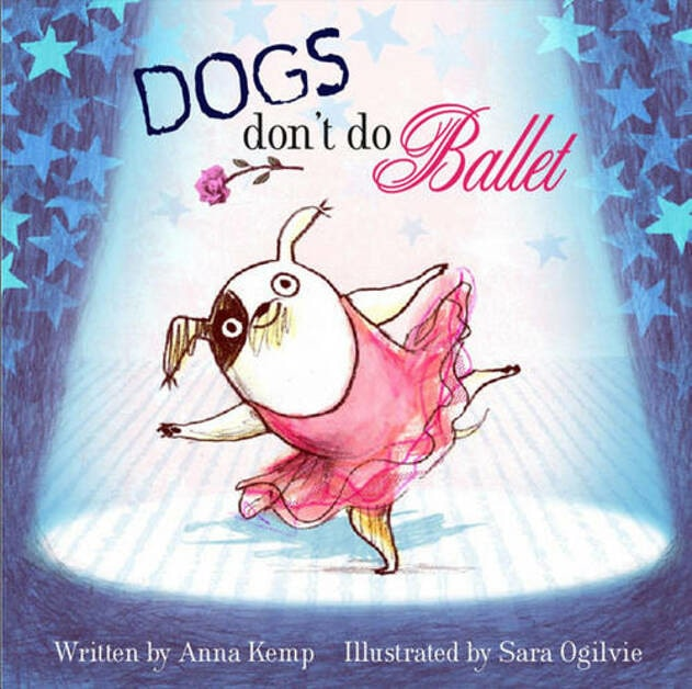 Cover of 'Dogs don't do Ballet' by Anna Kemp.