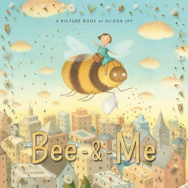 Cover of 'Bee & Me' by Alison Jay.