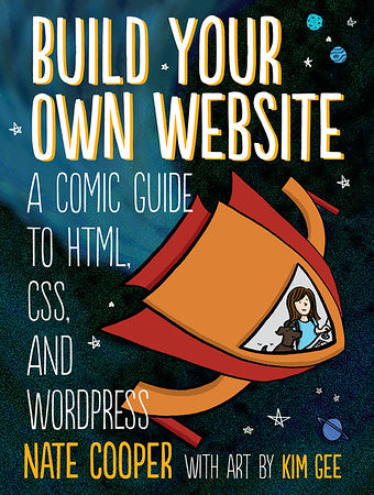 Build Your Own Website: A Comic Guide to HTML, CSS, and WordPress.