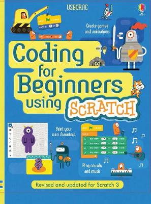 Coding for Beginners: Using Scratch.